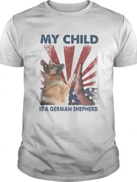 My child is a german shepherd American flag veteran Independence Day shirt