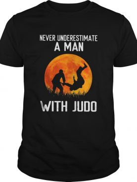 Never underestimate a man with Judo shirt
