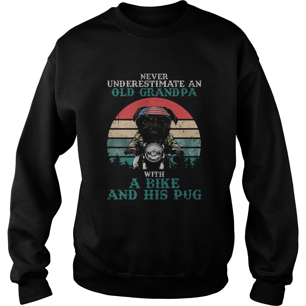 Never underestimate an old grandpa with a bike and his pug American flag vintage retro  Sweatshirt