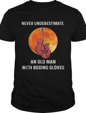 Never underestimate an old man with boxing gloves sunset shirt