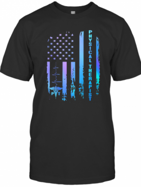 Physical Therapist Heartbeat American Flag Independence Day T-Shirt