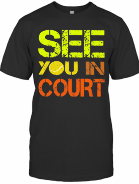 Softball See You In Court T-Shirt