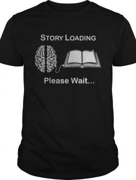 Story loading please wait reading book brain shirt