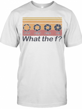 What The F Photographer Vintage Retro T-Shirt