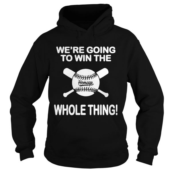 1594094152Baseball We're Going To Win The Whole Thing  Hoodie