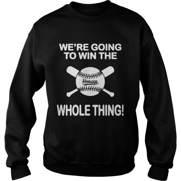 1594094152Baseball We're Going To Win The Whole Thing  Sweatshirt