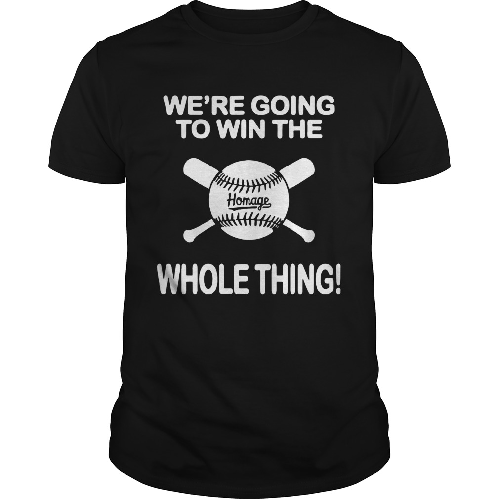 1594094152Baseball We're Going To Win The Whole Thing Unisex