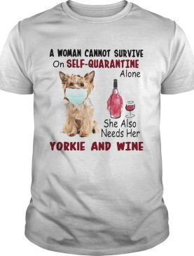 A woman cannot survive on selfquarantine alone she also needs her yorkie and wine mask covid19 sh