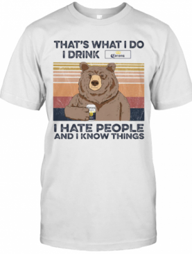 Bear That'S What I Do I Drink Corona I Hate People And I Know Things Vintage Retro T-Shirt