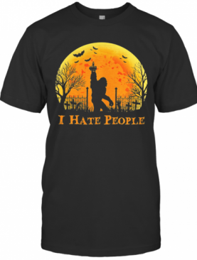 Bigfoot Holloween I Hate People Sunset T-Shirt