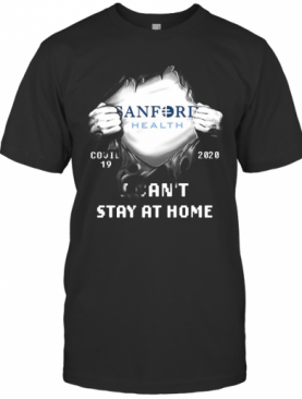 Blood Insides Sanford Health Covid 19 2020 I Can'T Stay At Home T-Shirt