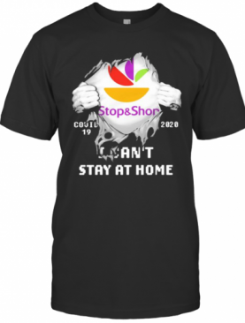 Blood Insides Stop And Shop Logo Covid 19 2020 I Can'T Stay At Home T-Shirt