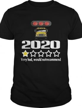 Bus Driver 2020 Very Bad Would Not Recommend shirt