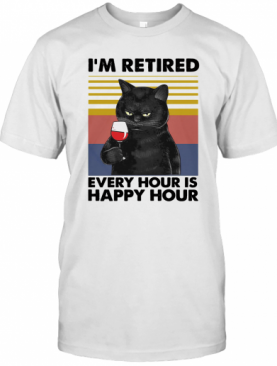 Cat I'M Retired Every Hour Is Happy Hour Vintage Retro T-Shirt
