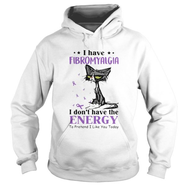Cat angry I have fibromyalgia I dont have the energy to pretend I like you today cancer awareness Hoodie