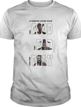 Clint eastwood a sergio leone film the good the bad and the ugly shirt