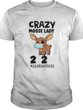 Crazy Moose Lady 2020 Quarantined Face Mask Paper Toilet shirt