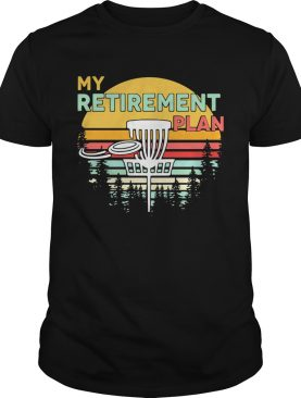 Disc Golf My retirement plan vintage retro shirt