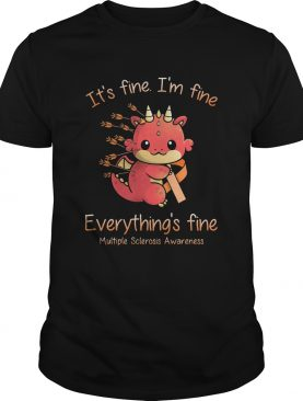 Dragon Baby Its fine Im fine everythings fine Multiple Sclerosis Awareness shirt