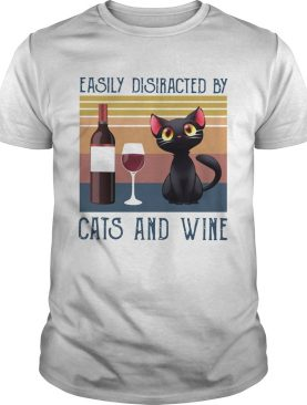 Easily distracted by cats and wine vintage shirt