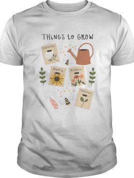 Gardening Things to grow shirt