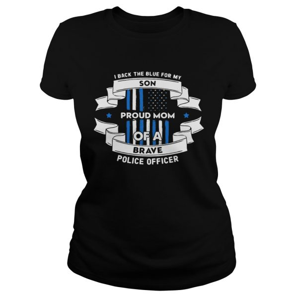 I Black The Blue For My Son Proud Mom Of A Brave Police Officer American Flag  Classic Ladies