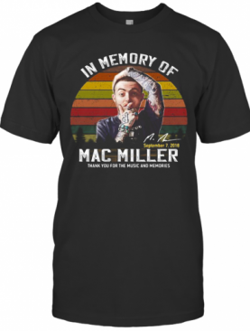 In Memory Of Mac Miller Thank You For The Music And Memories Signature Vintage Retro T-Shirt