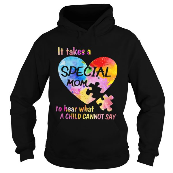 It Take A Special Mom To Hear What A Child Cannot Say Insert Heart Color  Hoodie