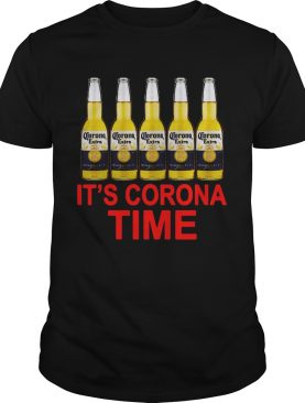 Its Corona Time Corona Extra shirt