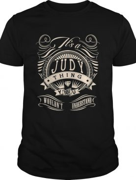 Judy Thing You Wouldnt Understand shirt