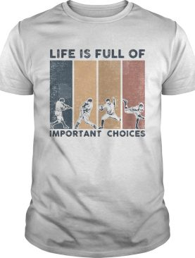 Life Is Full Of Important Choices Baseball Vintage Retro shirt