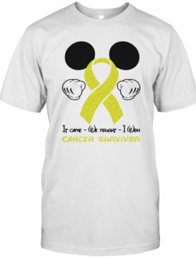 Mickey Mouse If Came We Fought I Won Cancer Survivor T-Shirt