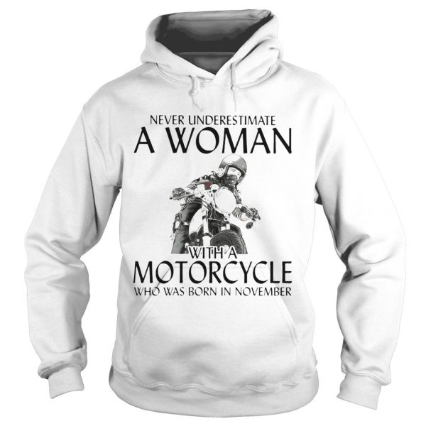 Never Underestimate a woman with morocrycle who was born in November  Hoodie
