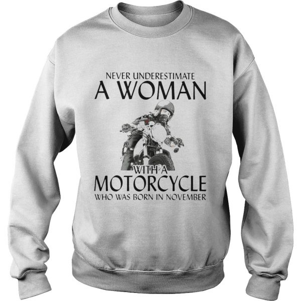 Never Underestimate a woman with morocrycle who was born in November  Sweatshirt