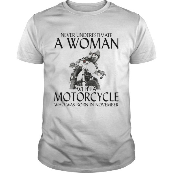Never Underestimate a woman with morocrycle who was born in November  Unisex