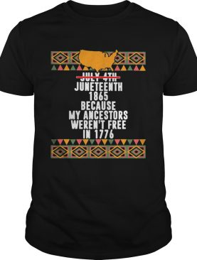 Not july 4th juneteenth 1865 because my ancestors werent free in 1776 american map shirt