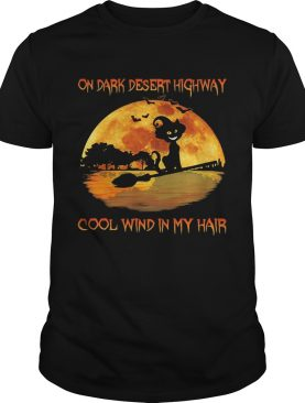 On dark desert highway cool wind in my hair cat riding a broom moon halloween shirt