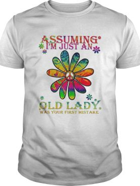 Peace flower assuming im just an old lady was your first mistake shirt