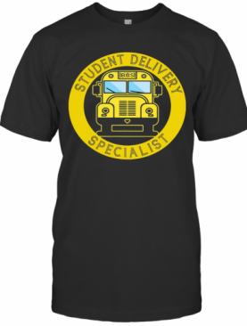 School Bus Student Delivery Specialist T-Shirt