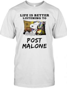 Snoopy And Woodstock Life Is Better Listening To Post Malone T-Shirt