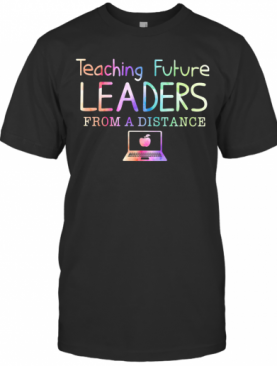 Teaching Future Leaders From A Distance Apple Computer T-Shirt