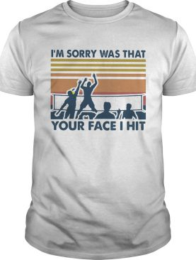 Volleyball im sorry was that your face i hit vintage retro shirt