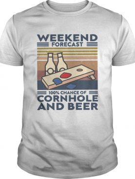 Weekend Forecast 100 Chance Of Cornhole And Beer Vintage shirt