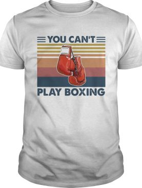 You cant play boxing vintage retro shirt