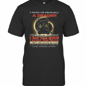 5 Signs I'M Probably A Dragon Toothless T-Shirt
