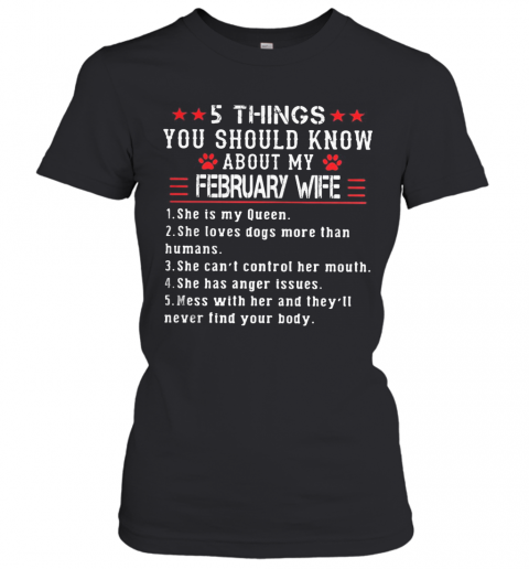 5 Things You Should Know About My February Wife T-Shirt Classic Women's T-shirt