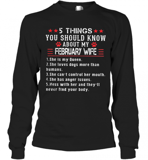5 Things You Should Know About My February Wife T-Shirt Long Sleeved T-shirt