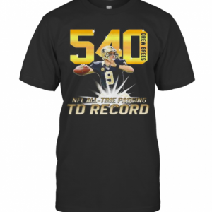 540 Drew Brees Touchdowns Nfl All Time Passing Record Football T-Shirt