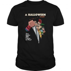 A Halloween Story The Night He Came To Play shirt