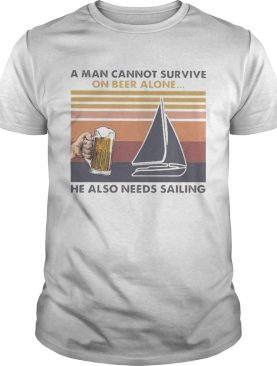 A man cannot survive on beer alone he also needs sailing vintage retro shirt